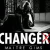 Maitre Gims - Changer [Dance Remix]