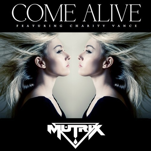 Come Alive by Mutrix ft. Charity Vance (Trey Lewis Remix)