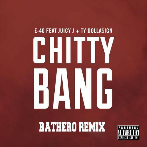 Juicy J  - Chitty Bang (Rathero Remix)