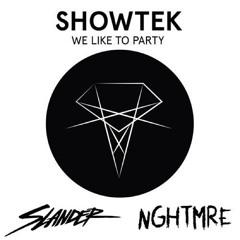 SHOWTEK - WE LIKE TO PARTY (SLANDER & NGHTMRE EDIT)