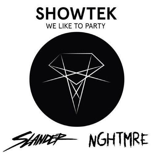 WE LIKE TO PARTY (SLANDER & NGHTMRE FESTIVAL TRAP EDIT) - SHOWTEK