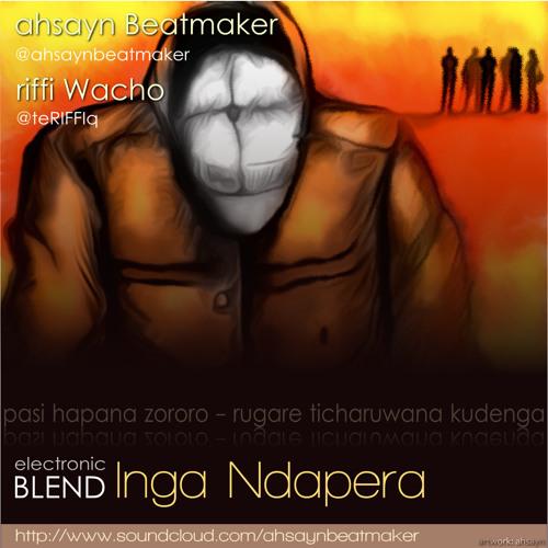 Inga Ndapera (Remix)- Prod. by Ahsayn Beatmaker; Perf. by Riffi Wacho