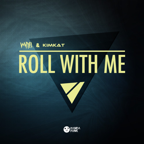 Roll With Me (Original Mix) - Whyel & KimKat