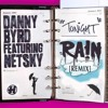 Danny Byrd feat. Netsky - Tonight (RA!N's 'Byrd Gang' REMIX)