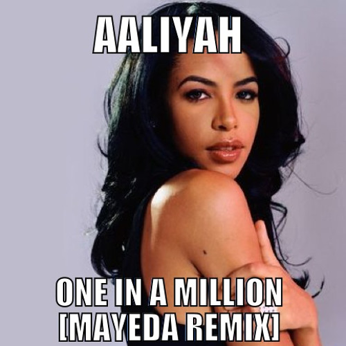 Aaliyah - One In A Million [Mayeda Remix]
