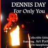 He Will Break Your Heart -Dennis Day CD For Only You, featuring Art Porter Jr.