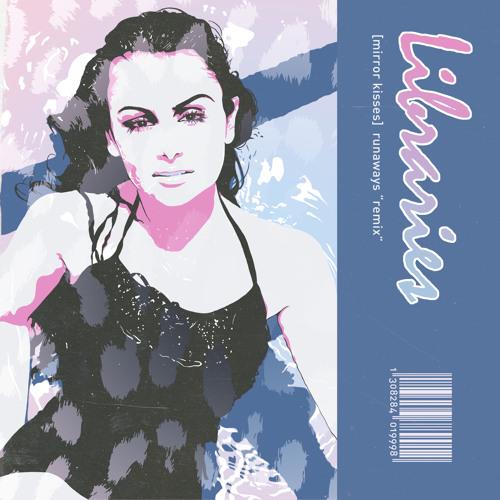 Mirror Kisses- Runaways (LIBRARIES REMIX)