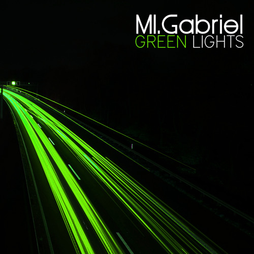 MI.Gabriel - Green Lights - Final Master