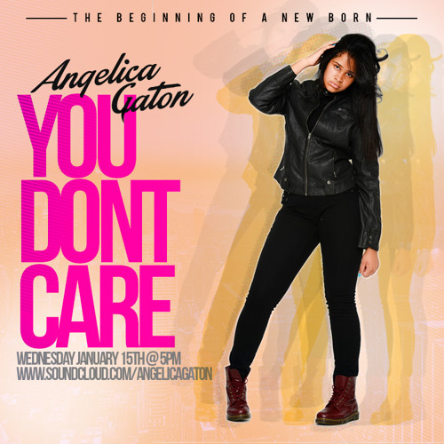 Angelica Gaton(prod By KQuick)- You Dont Care