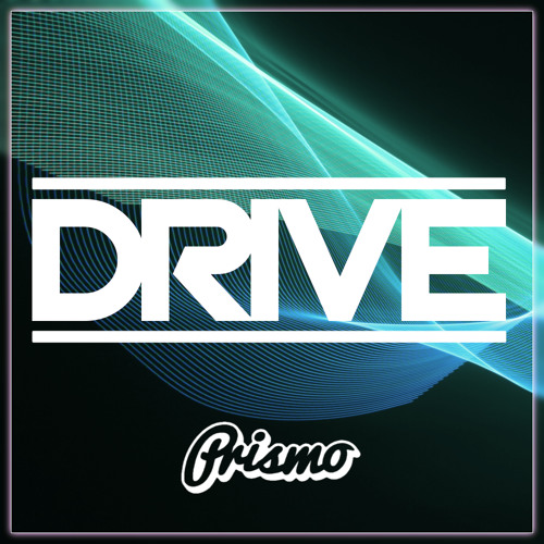 Drive by Prismo - Electro.NET Exclusive