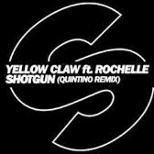 Yellow Claw ft Rochelle - Shotgun (Quintino Remix)