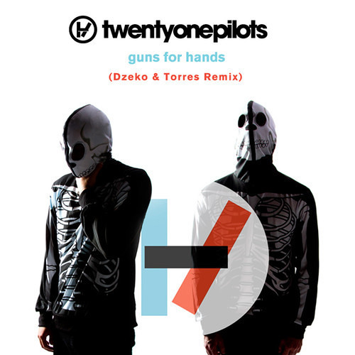 Twenty One Pilots- Guns For Hands (Dzeko & Torres Remix) *FREE DOWNLOAD*
