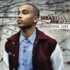 Sebastian Mikael - Beautiful Life (Acoustic)