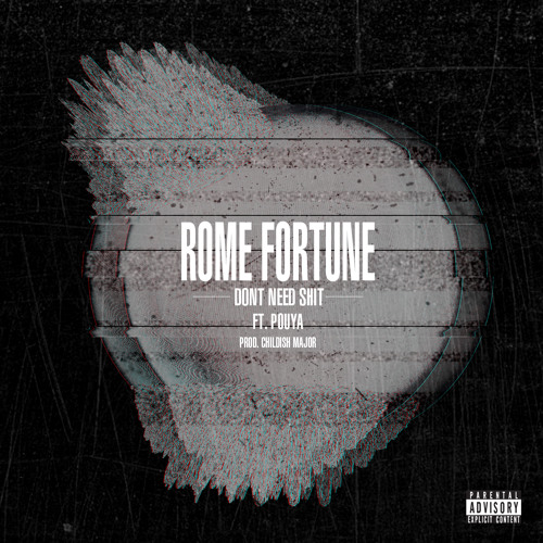 Rome Fortune ft. Pouya - Dont Need Shit (Prod. Childish Major)
