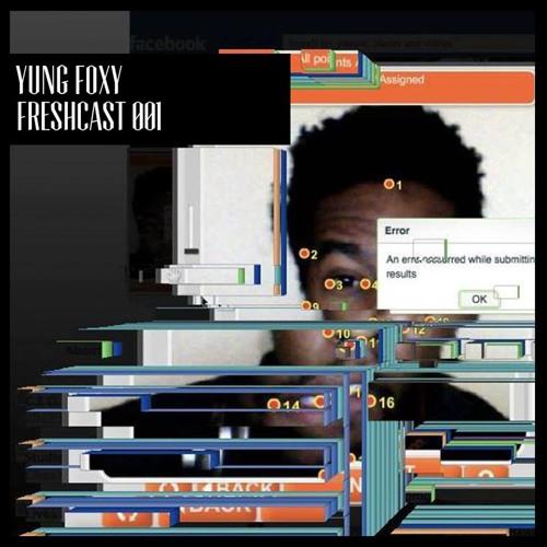 FRESHCAST001-YUNG FOXY
