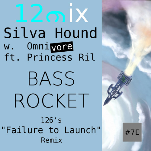 "Silva Hound - Bass Rocket (126's ""Failure to Launch"" Remix)"