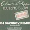 Kurtis Blow - Christmas Rappin' (Dj Sazonov Remix Radio Edit)