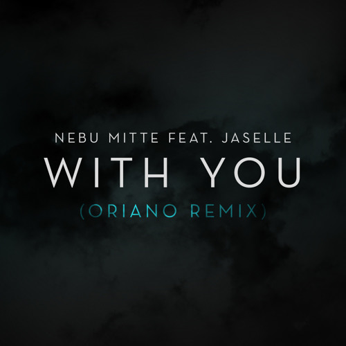 NEBU MITTE FEAT. JASELLE - WITH YOU (ORIANO REMIX) [DÉEPALMA RECORDS]