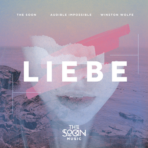 The Soon - Liebe (Winston Wolfe Remix)