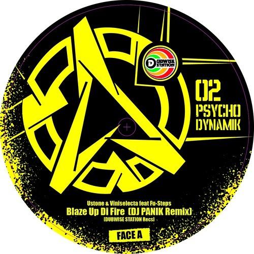 Vini Selecta & U Stone feat Lofti - Blaze Up Di Fire (Dj Panik Remix) - Psychodynamik 02