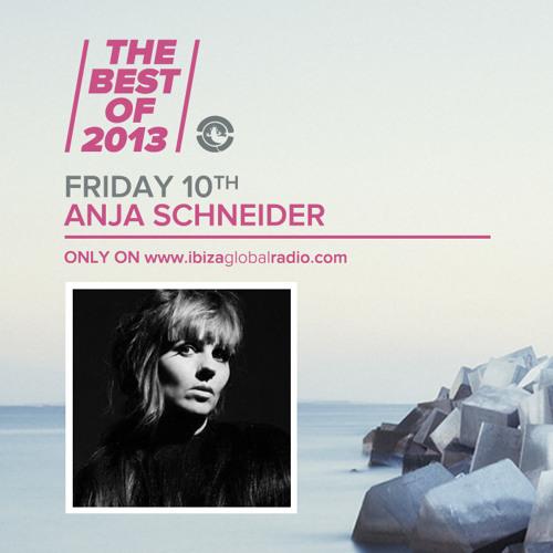 Anja Schneider - The Best Of 2013 on Ibiza Global Radio