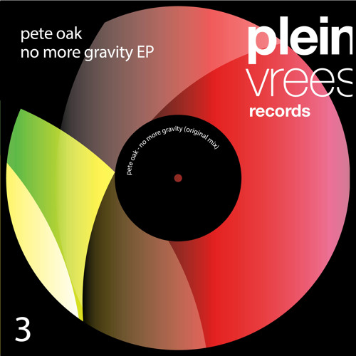 Pete Oak - No More Gravity - OUT NOW!!!