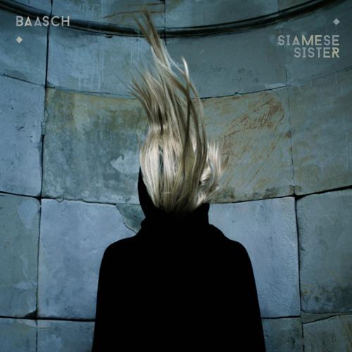 BAASCH - Siamese Sister (Bueno Bros Remix)