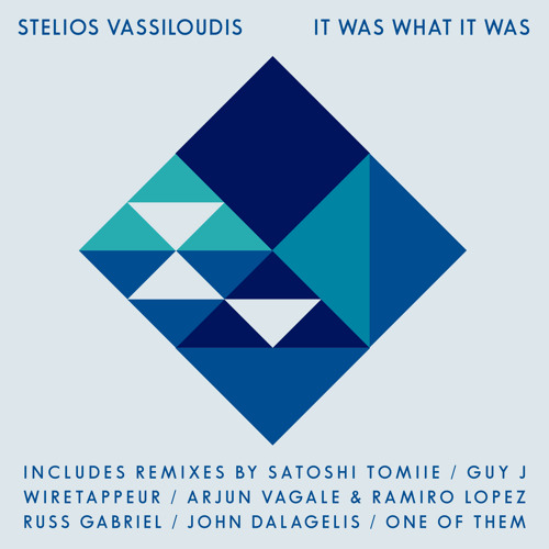 Stelios Vassiloudis - It Was What It Was Remixes Preview Mini Mix