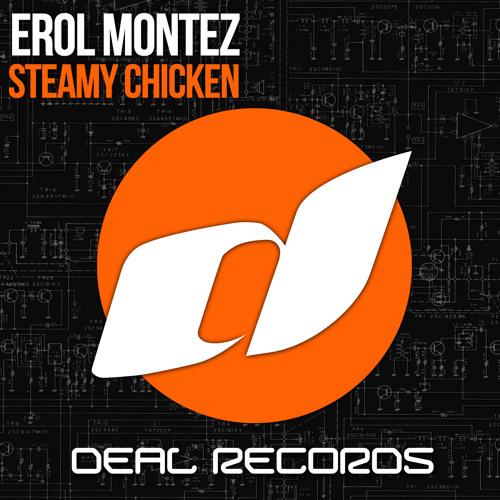 Erol Montez - Steamy Chicken (TEASER)
