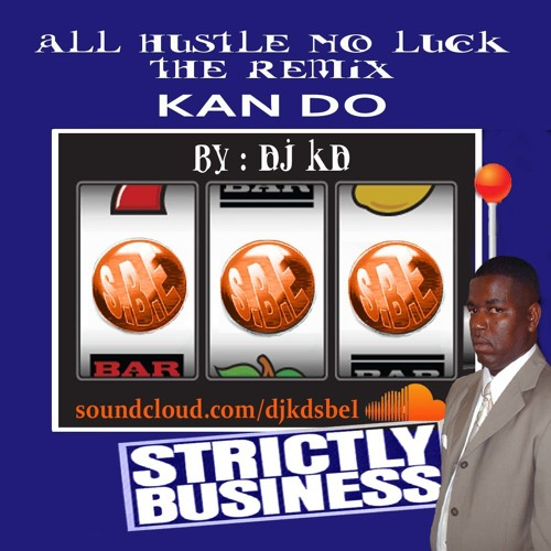 S.B.E MEDIA: ALL HUSTLE NO LUCK