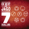 7 Deadly Sins - Ed West & Jago **FREE DOWNLOAD**