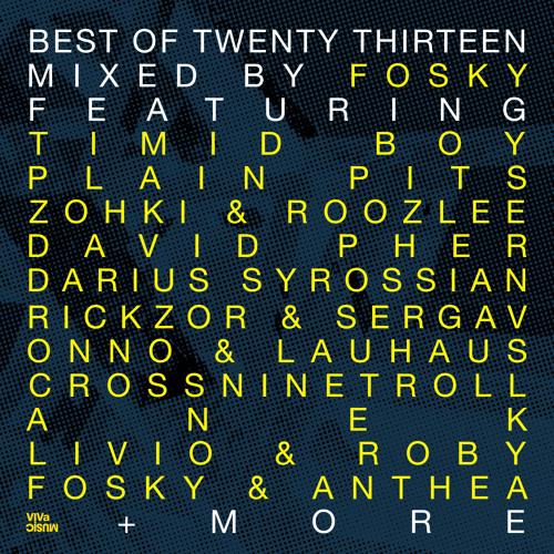 VIVAMC12A /// Best Of Twenty Thirteen - Part 2 - Mixed by Fosky [Track Previews]