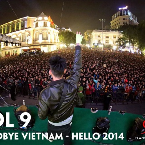 Vol 9 - GoodBye Vietnam , Hello 2014 - (Live @ Heineken Countdown 2014 Festival)