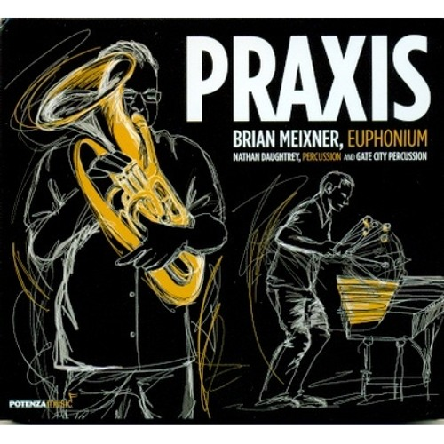 Praxis: Music for Euphonium & Percussion (CD excerpts)
