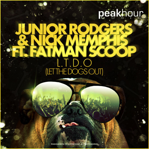 Junior Rodgers & Nick Memphis Ft. Fatman Scoop - L.T.D.O. (OUT NOW on PeakHour Music)