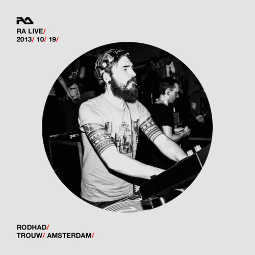 RA Live - 2013.10.19 - Rodhad, Trouw, Amsterdam