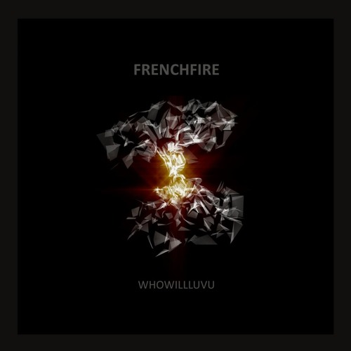 Frenchfire - Whowillluvu [Preview]