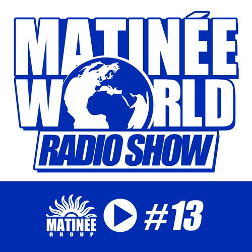 #Matinéeworld 13