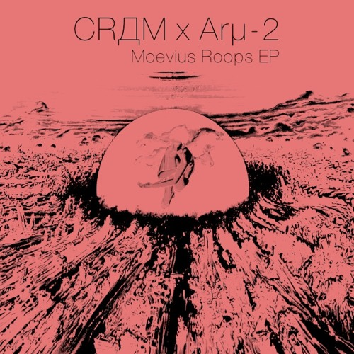 CRДM x Arµ-2 - One's Feeling - (from Moevius Roops EP )