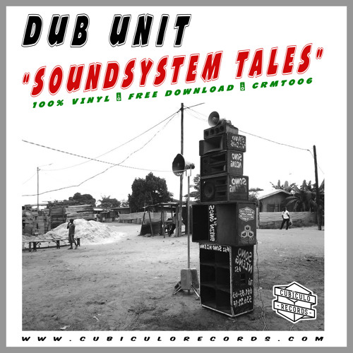 Dub Unit - Soundsystem Tales Mixtape [CRMT006 - 100% VINYL - FREE DOWNLOAD]