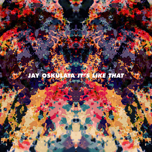 Jay Oskulata - It's Like That (Free Download)