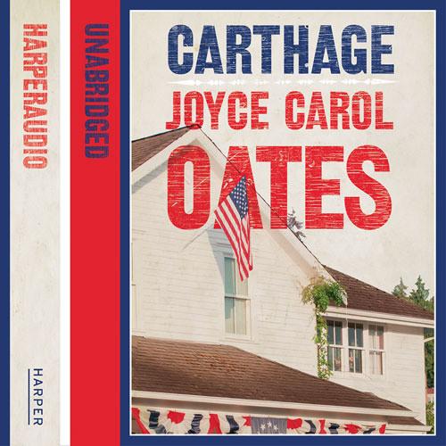 Carthage, by Joyce Carol Oates, read by Susan Ericksen and David Colacci