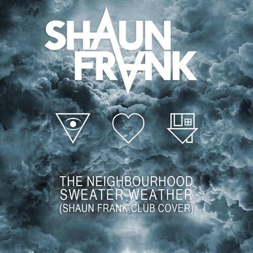 The Neighbourhood - Sweater Weather (Shaun Frank Club Cover) [Top Tip]