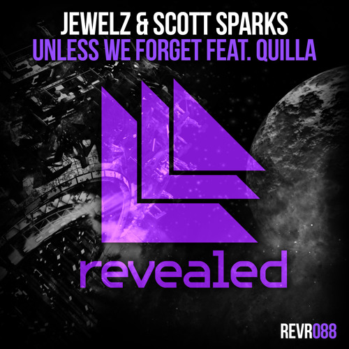 Jewelz & Scott Sparks - Unless We Forget feat. Quilla *OUT January 13th*