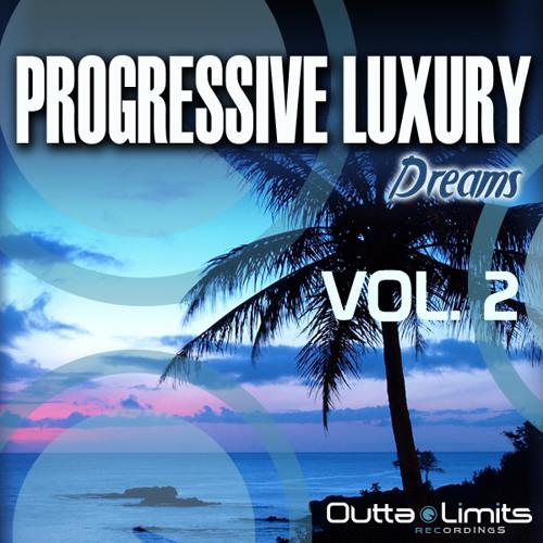OUTTA LIMITS - PROGRESSIVE LUXURY DREAMS V/A COMPILATION VOL. 2 | PREVIEW