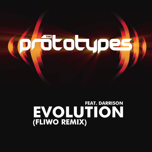 The Prototypes - Evolution (Fliwo's Roll Out Remix)