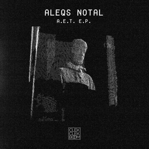 Aleqs Notal - A.E.T. EP [CCB014]