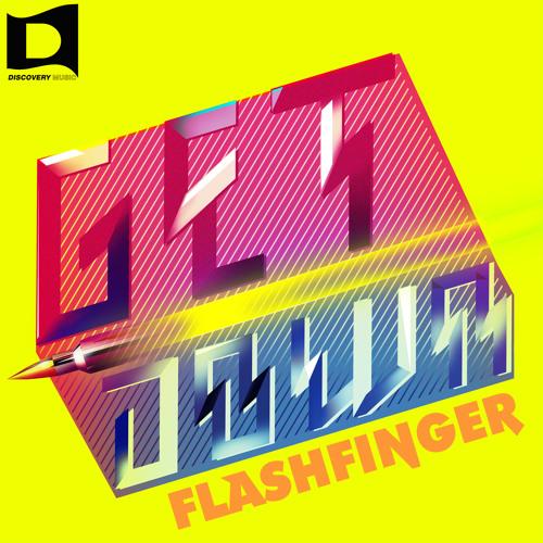 Flash Finger - Get Down (Original Mix) Preview