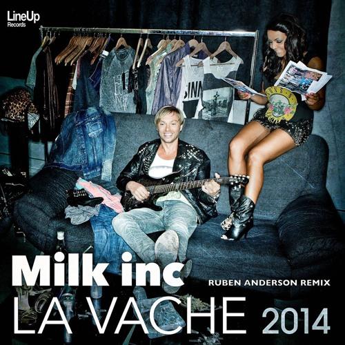 Milk Inc - La Vache (Ruben Anderson Remix) [OUT NOW!]