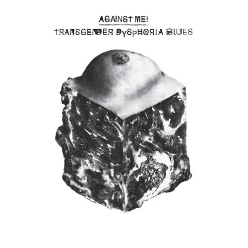Against Me! - True Trans Soul Rebel